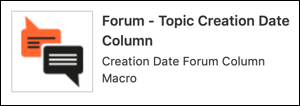 The Forum - Topic Creation Date Column macro in the Macro Browser.